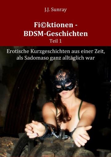 Fi©ktionen – BDSM-Geschichten – Teil 1